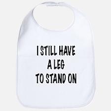 I Still Have a Leg to Stand On , t shirt Bib