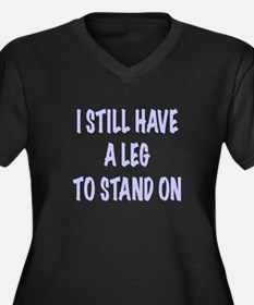 I Still Have a Leg to Stand On , t shirt Plus Size