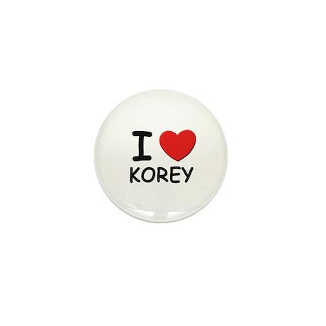 I love Korey Mini Button