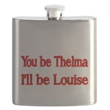 You be Thelma, Ill be Louise Flask