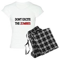 Dont excite the ZOMBIES Pajamas