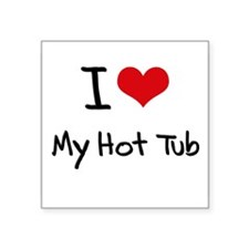 I Love My Hot Tub Sticker