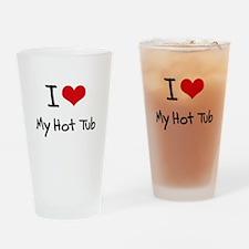 I Love My Hot Tub Drinking Glass