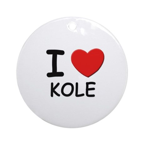 I love Kole Ornament (Round)