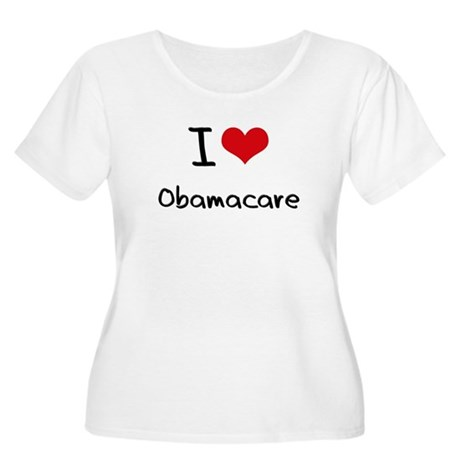 I Love Obamacare Plus Size T-Shirt