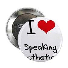 """I Love Speaking Hypothetically 2.25"""" Button"""