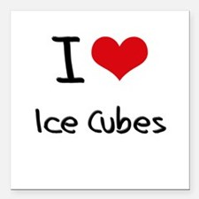 """I Love Ice Cubes Square Car Magnet 3"""" x 3"""""""