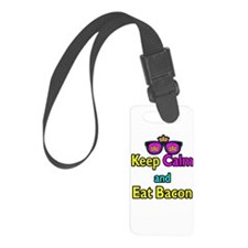 Crown Sunglasses Keep Calm And Eat Bacon Luggage Tag