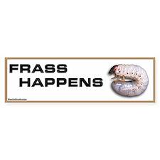 Frass Happens Bumper Bumper Sticker