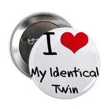 """I Love My Identical Twin 2.25"""" Button"""