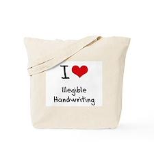 I Love Illegible Handwriting Tote Bag