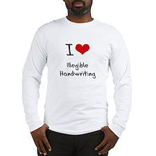I Love Illegible Handwriting Long Sleeve T-Shirt