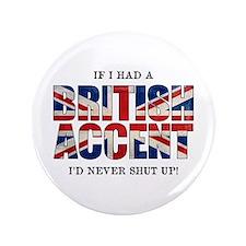 """British Accent 3.5"""" Button"""