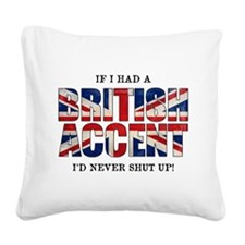 British Accent Square Canvas Pillow
