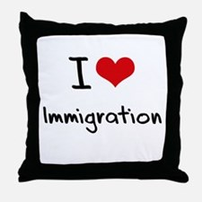 I Love Immigration Throw Pillow