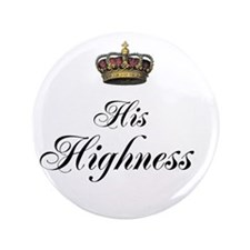"His Highness 3.5"" Button"