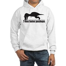 Funny T-rex Hates Pushups Hoodie