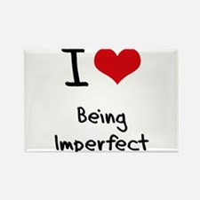 I Love Being Imperfect Rectangle Magnet