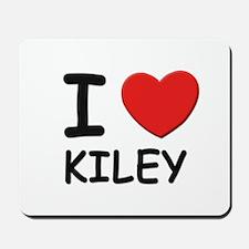 I love Kiley Mousepad