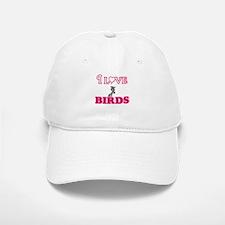 I Love Birds Baseball Baseball Cap