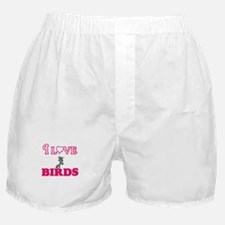 I Love Birds Boxer Shorts