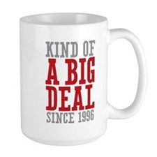 Kind of a Big Deal Since 1996 Ceramic Mugs