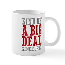 Kind of a Big Deal Since 1992 Mug