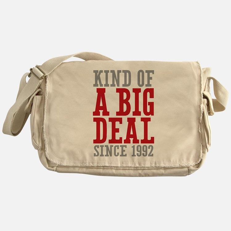 Kind of a Big Deal Since 1992 Messenger Bag