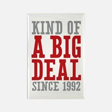 Kind of a Big Deal Since 1992 Rectangle Magnet