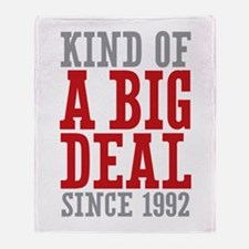 Kind of a Big Deal Since 1992 Throw Blanket
