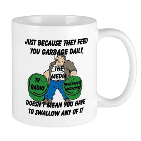 Just Because You Are Fed Garbage Daily Mug