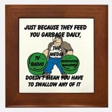 Just Because You Are Fed Garbage Daily Framed Tile