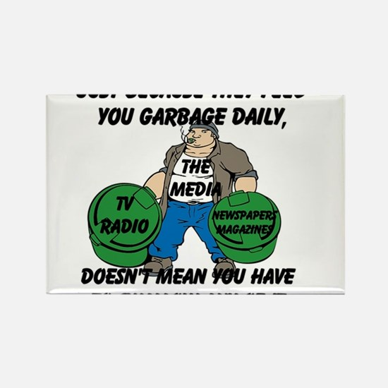 Just Because You Are Fed Garbage Daily Rectangle M