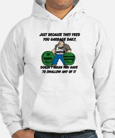 Just Because You Are Fed Garbage Daily Hoodie