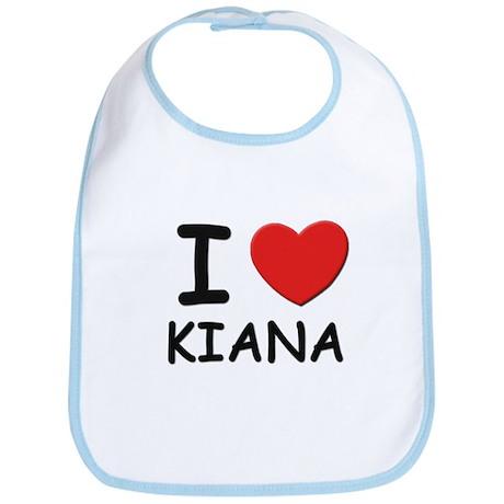 I love Kiana Bib