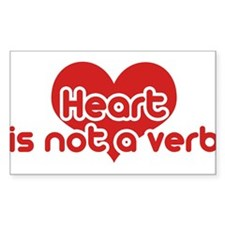 Heart is not a verb Decal