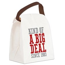 Kind of a Big Deal Since 1983 Canvas Lunch Bag