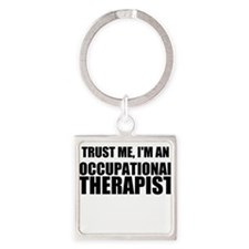 Trust Me, Im An Occupational Therapist Keychains