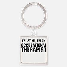 Trust Me, Im An Occupational Therapist Keychains