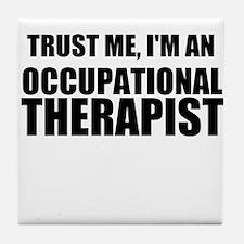 Trust Me, Im An Occupational Therapist Tile Coaste