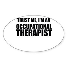 Trust Me, Im An Occupational Therapist Decal