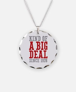 Kind of a Big Deal Since 1978 Necklace