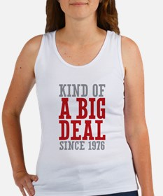 Kind of a Big Deal Since 1976 Women's Tank Top