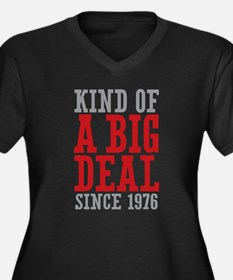 Kind of a Big Deal Since 1976 Women's Plus Size V-