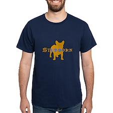 Stubborn Frenchie (gold) T-Shirt