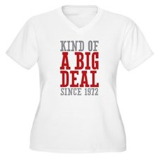 Kind of a Big Deal Since 1972 T-Shirt