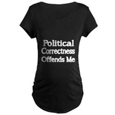 Political Correctness Offends Me-white Maternity T