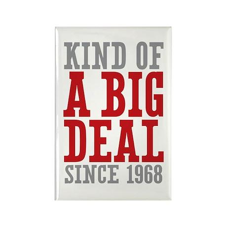 Kind of a Big Deal Since 1968 Rectangle Magnet