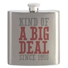 Kind of a Big Deal Since 1959 Flask