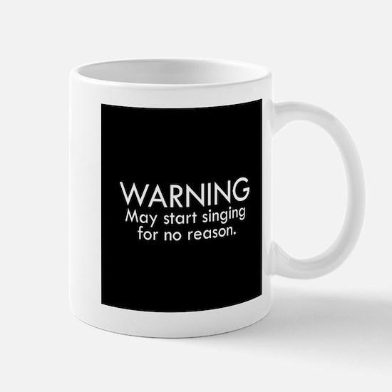 Warning: May start singing for no reason. Mug